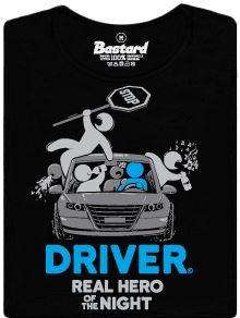 Řidič - opravdový hrdina noci - dámské tričko