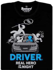 Driver- real hero of the night - pánské tričko