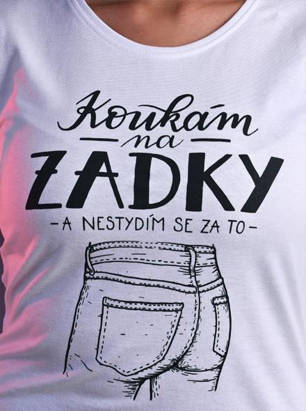 Koukám na zadky a nestydím se za to - bílé dámské tričko