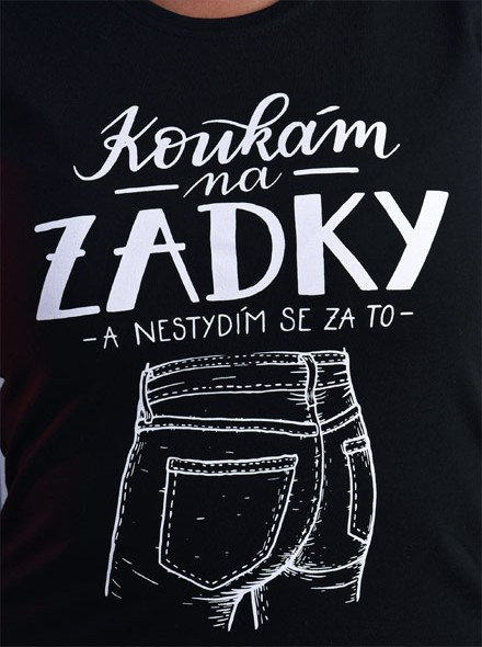 Koukám na zadky a nestydím se za to - černé dámské tričko