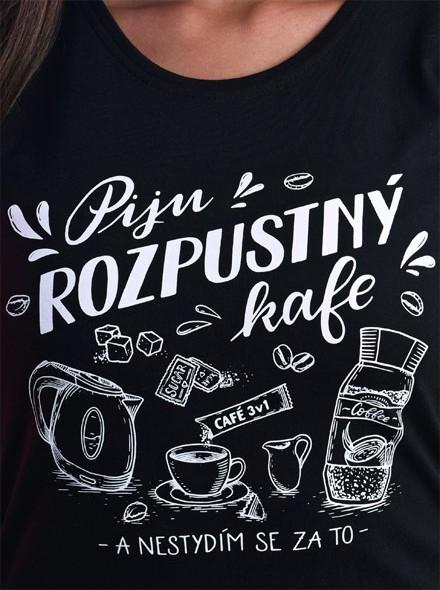 Piju rozpustný kafe a nestydím se za to - černé dámské tričko