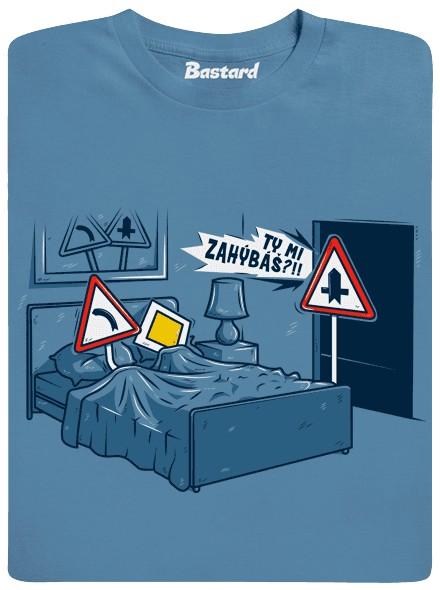 Ty mi zahýbáš?!! - modré pánské tričko