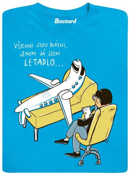 vsichni-jsou-blazni-jenom-ja-jsem-letadlo-modre-damske-tricko-1-jpg