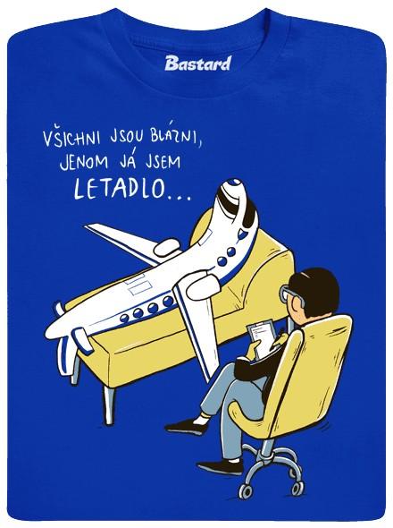 Všichni jsou blázni, jenom já jsem letadlo - modré pánské tričko