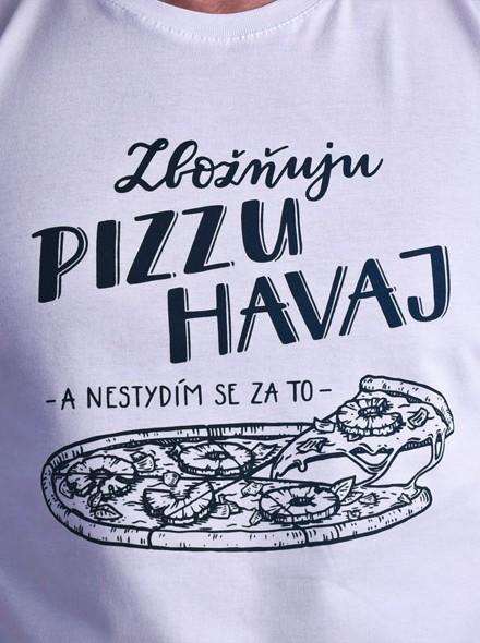 Zbožňuju pizzu Havaj a nestydím se za to - bílé pánské tričko